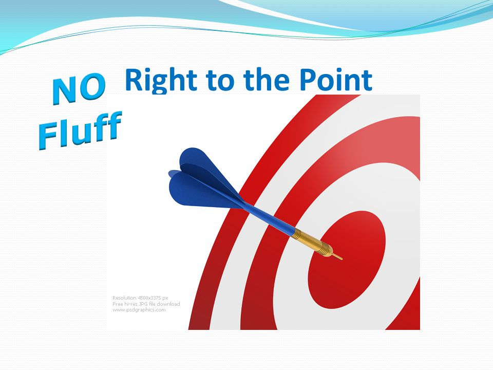 Right to the Point NO Fluff