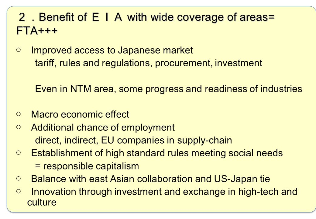 2.Benefit of EIA with wide coverage of areas= FTA+++