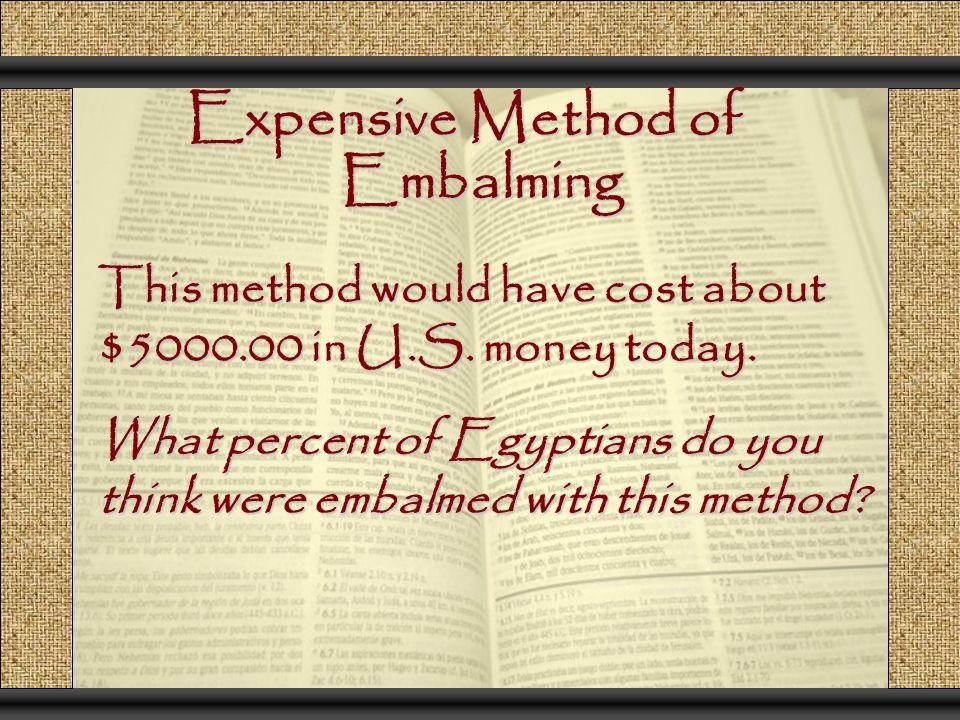 Expensive Method of Embalming