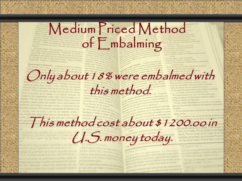 Medium Priced Method of Embalming