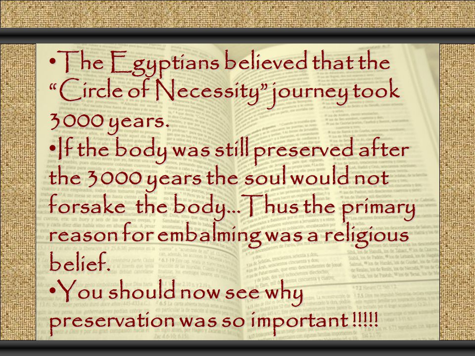 The Egyptians believed that the Circle of Necessity journey took 3000 years.