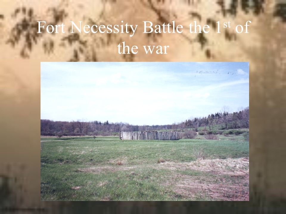 Fort Necessity Battle the 1st of the war