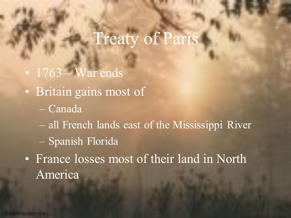 Treaty of Paris 1763 – War ends Britain gains most of