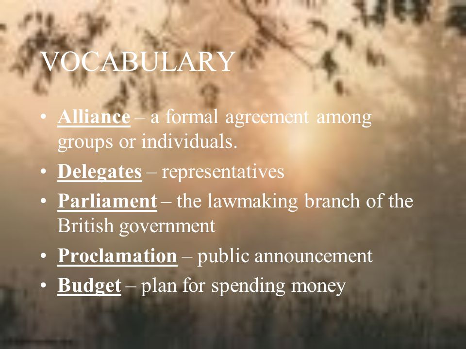 VOCABULARY Alliance – a formal agreement among groups or individuals.