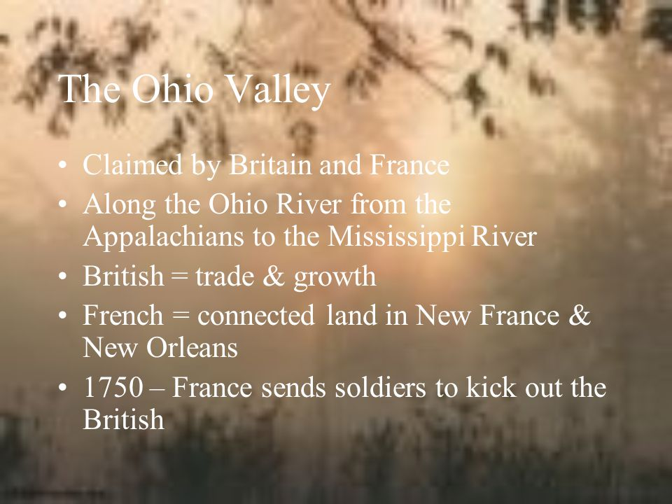 The Ohio Valley Claimed by Britain and France