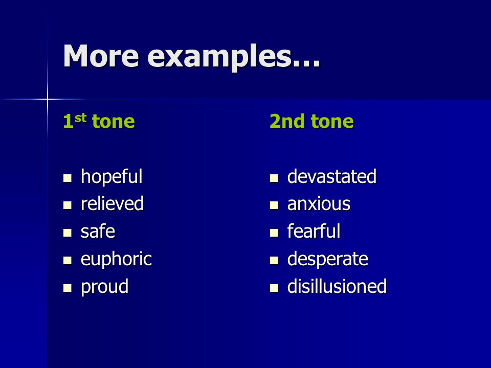 More examples… 1st tone hopeful relieved safe euphoric proud 2nd tone