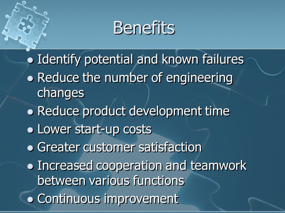 Benefits Identify potential and known failures
