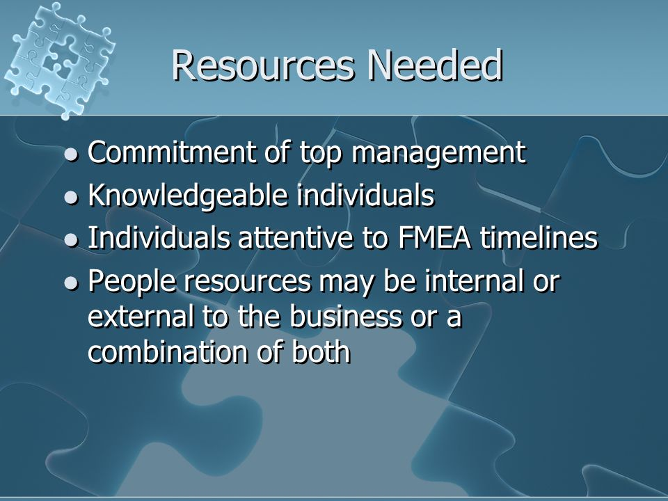 Resources Needed Commitment of top management