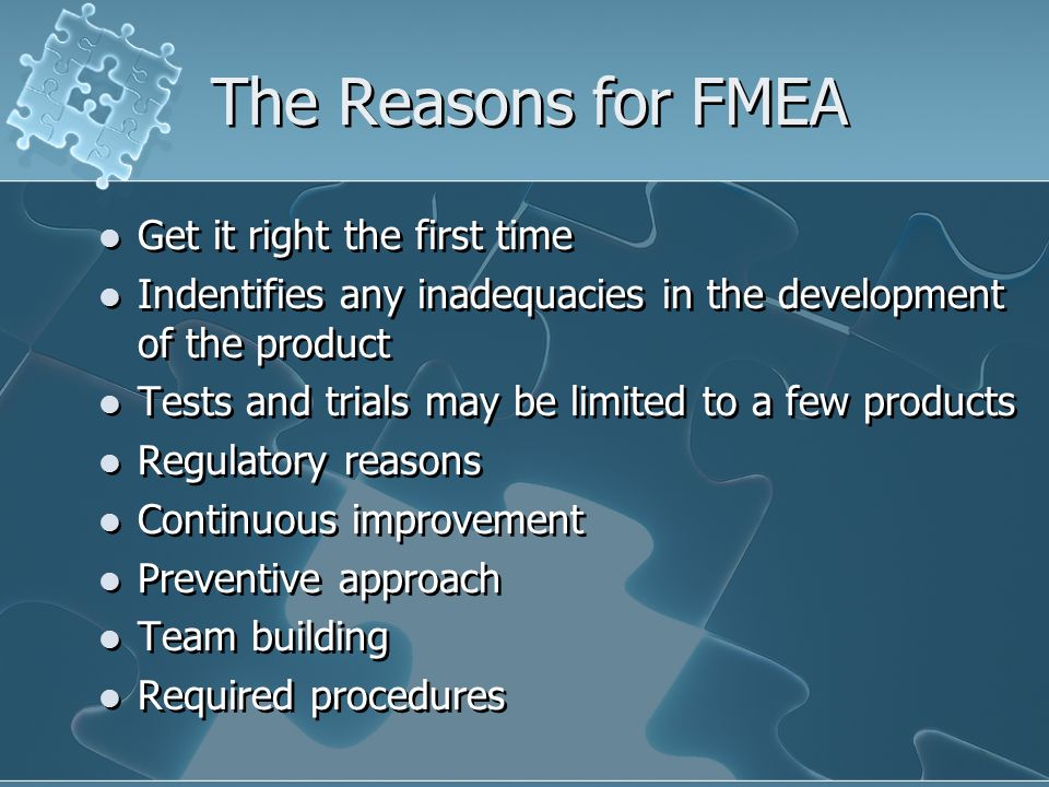 The Reasons for FMEA Get it right the first time