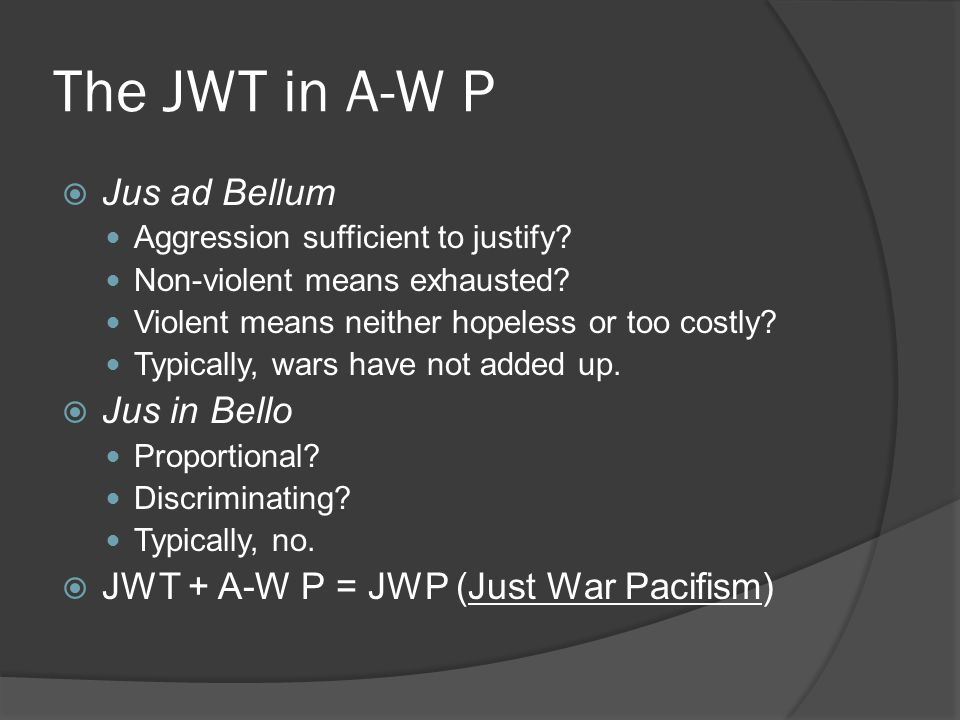 The JWT in A-W P Jus ad Bellum Jus in Bello