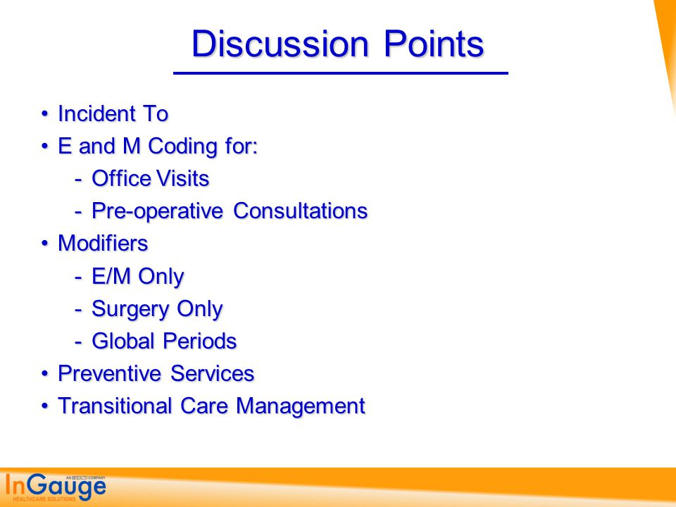 Discussion Points Incident To E and M Coding for: Office Visits