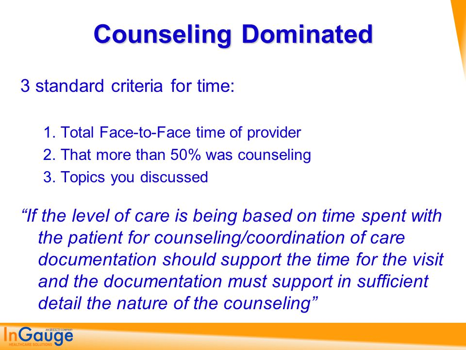 Counseling Dominated 3 standard criteria for time: