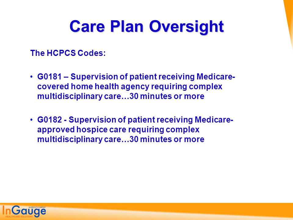 Care Plan Oversight The HCPCS Codes: