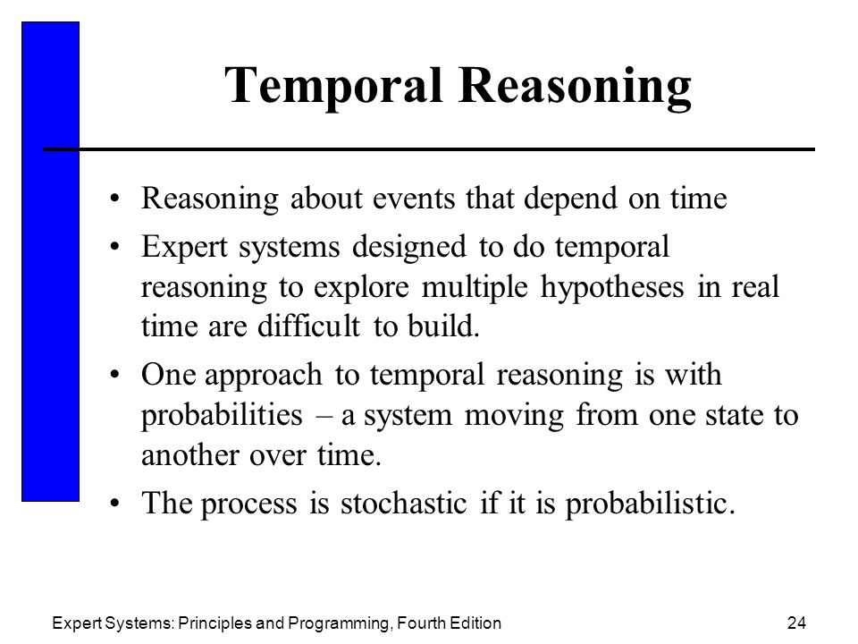 Temporal Reasoning Reasoning about events that depend on time