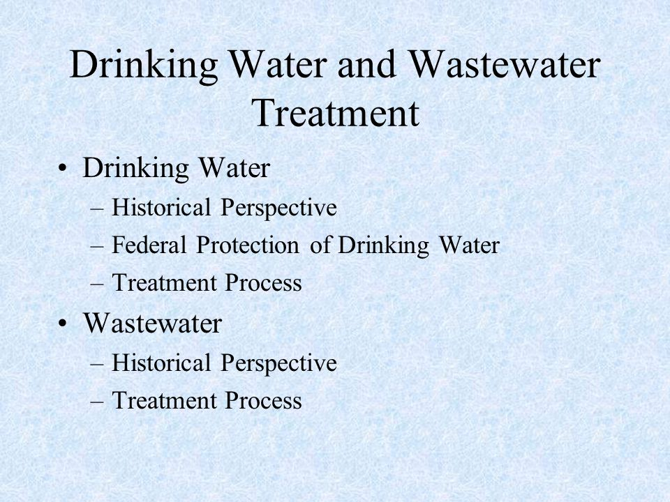 Drinking Water and Wastewater Treatment