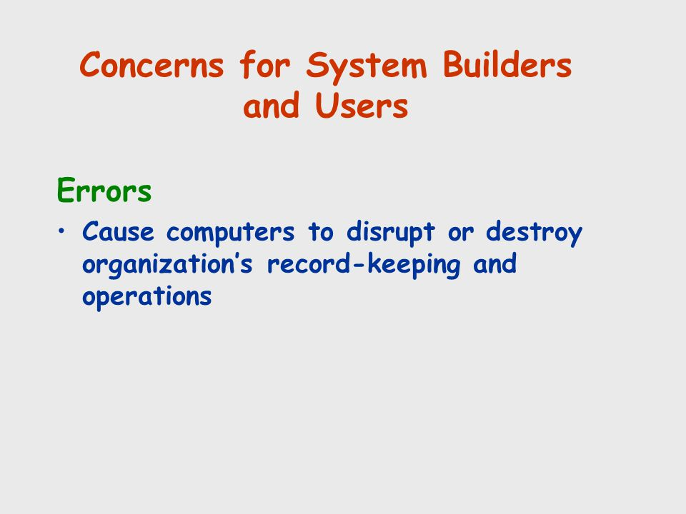 Concerns for System Builders and Users