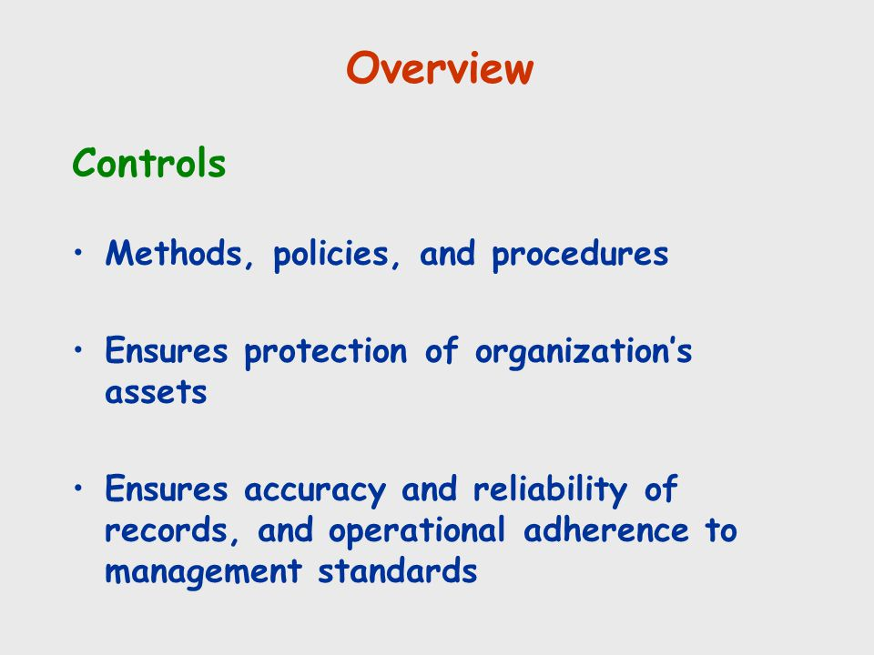 Overview Controls Methods, policies, and procedures