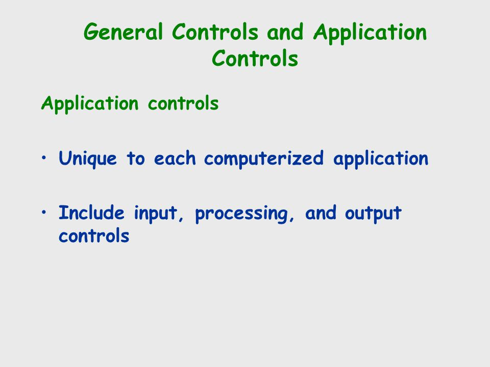 General Controls and Application Controls