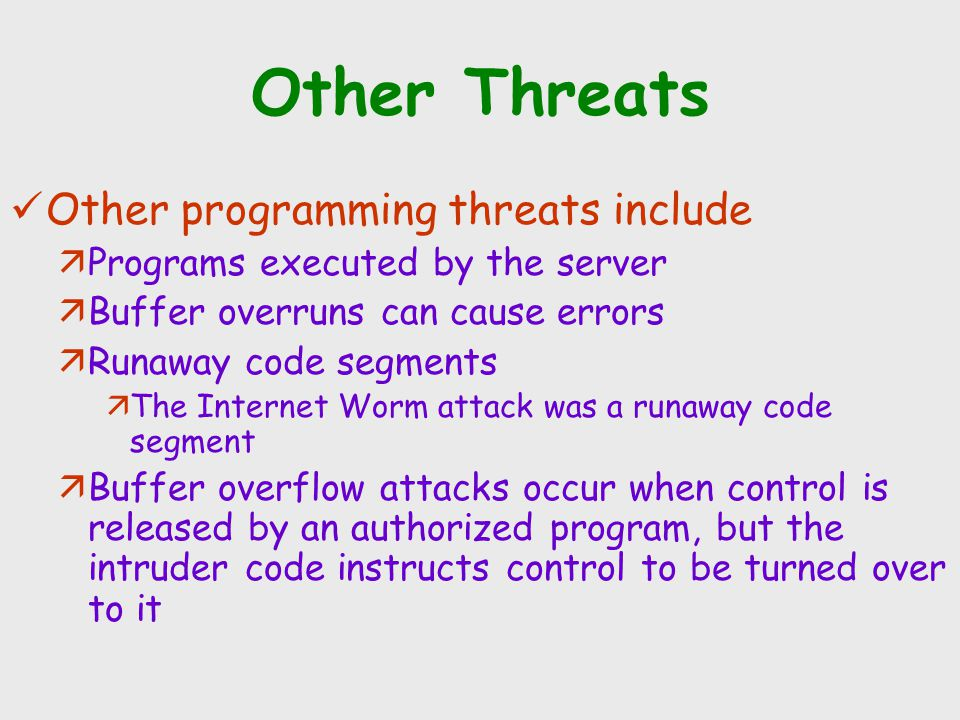 Other Threats Other programming threats include