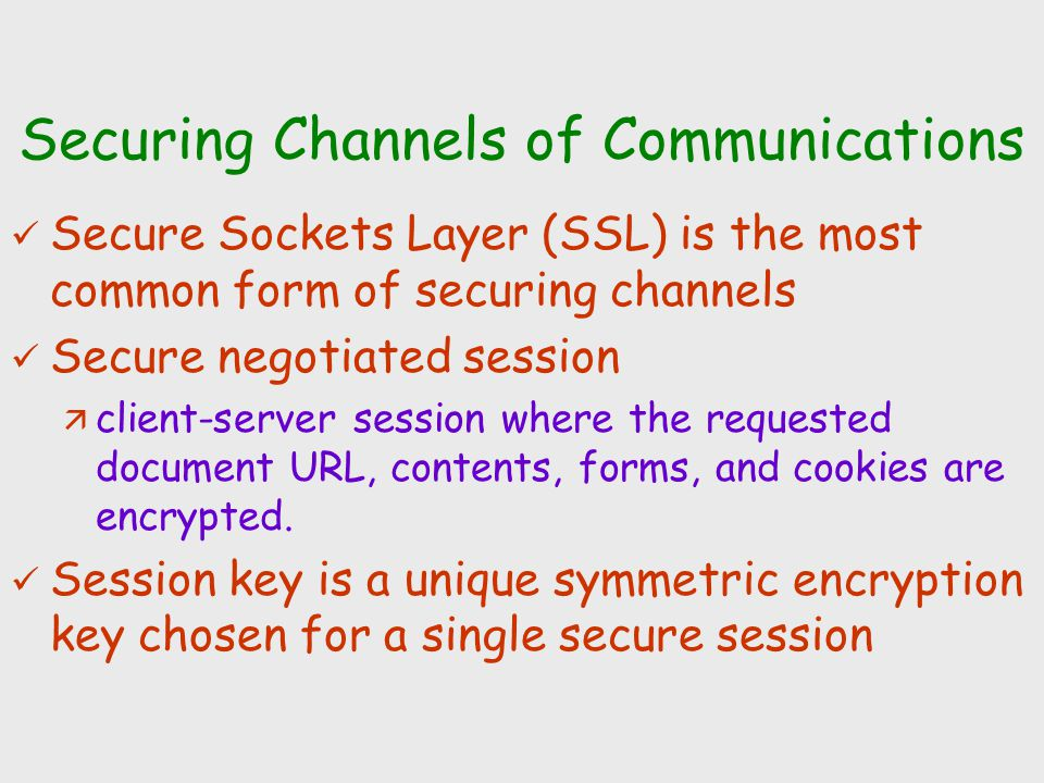 Securing Channels of Communications