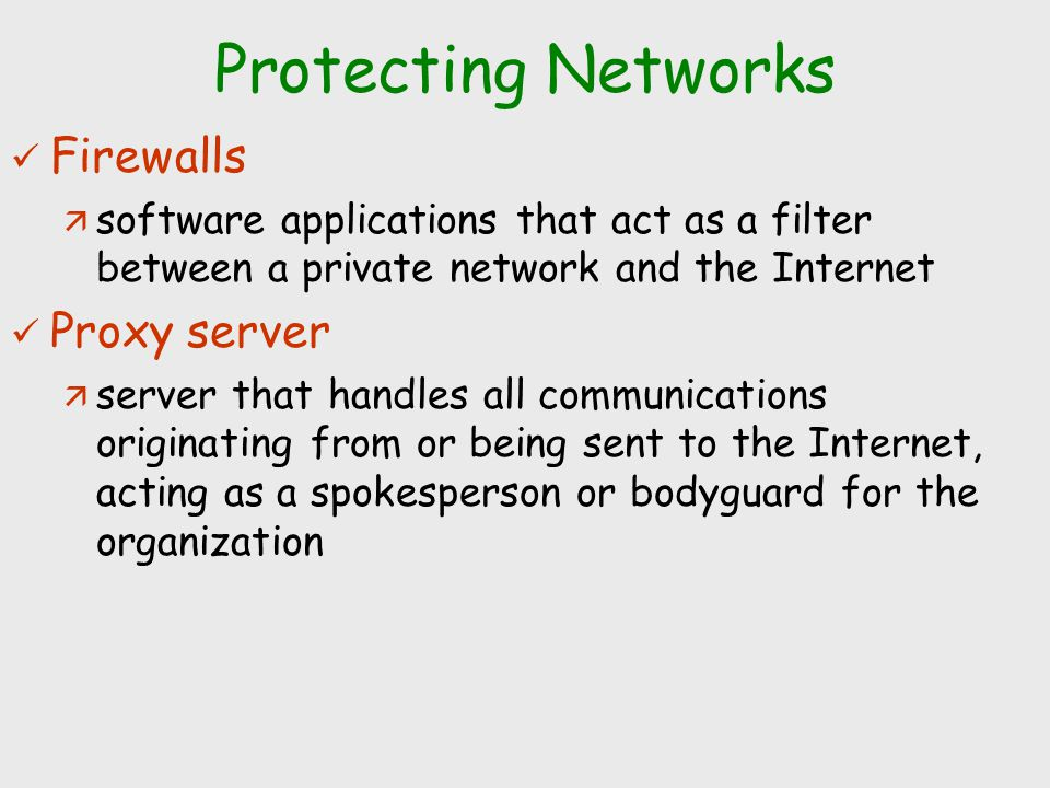 Protecting Networks Firewalls Proxy server