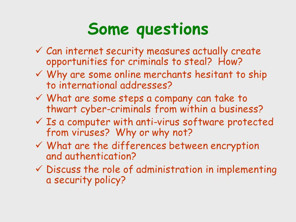 Some questions Can internet security measures actually create opportunities for criminals to steal How