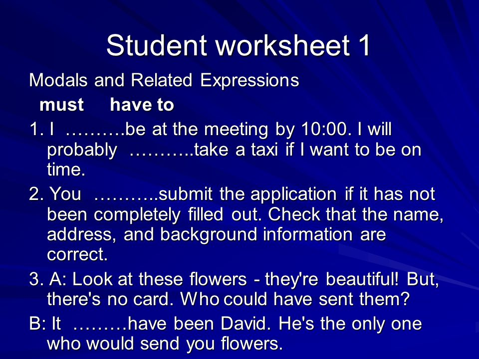 Student worksheet 1 Modals and Related Expressions must have to