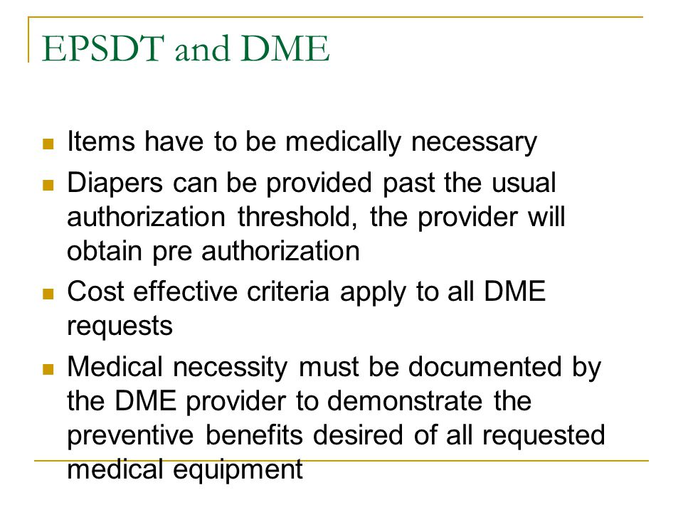 EPSDT and DME Items have to be medically necessary