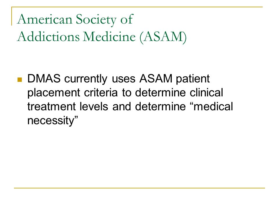 American Society of Addictions Medicine (ASAM)