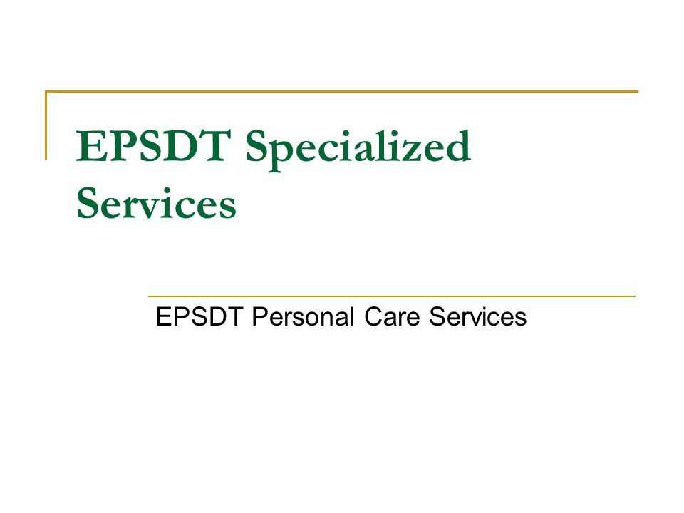 EPSDT Specialized Services