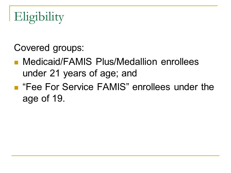 Eligibility Covered groups:
