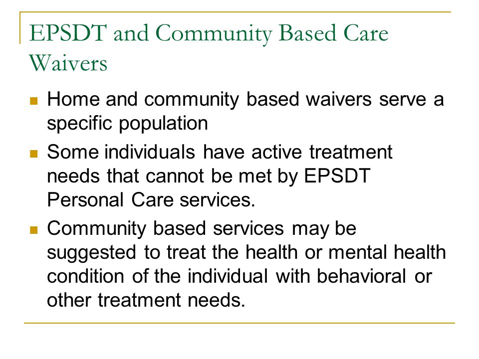 EPSDT and Community Based Care Waivers