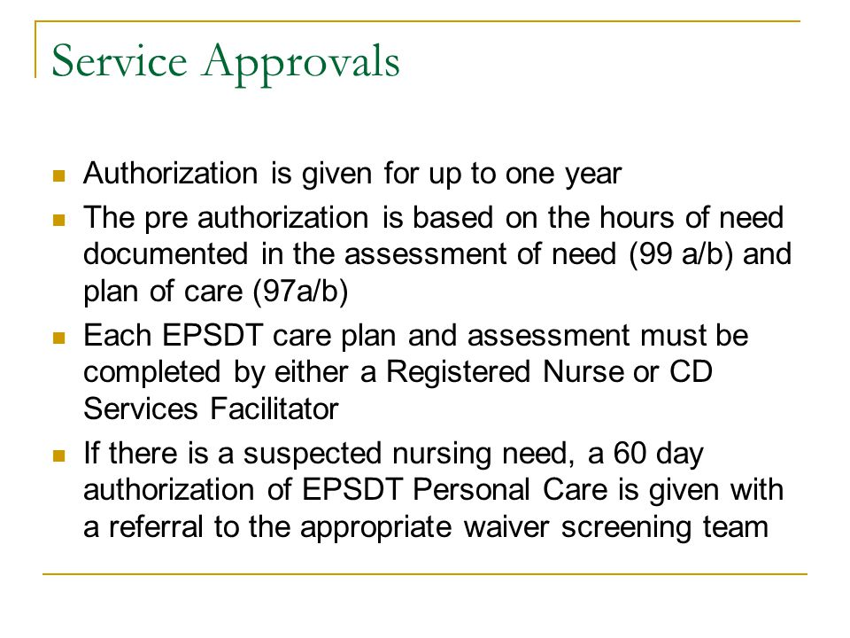 Service Approvals Authorization is given for up to one year