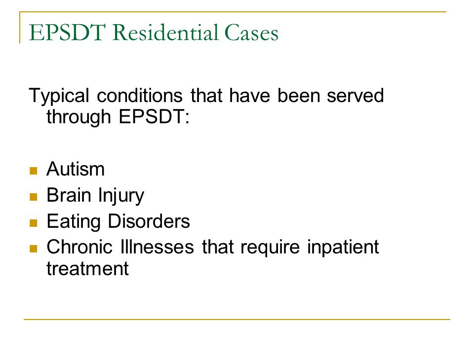 EPSDT Residential Cases