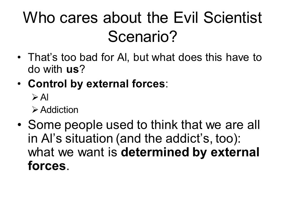 Who cares about the Evil Scientist Scenario