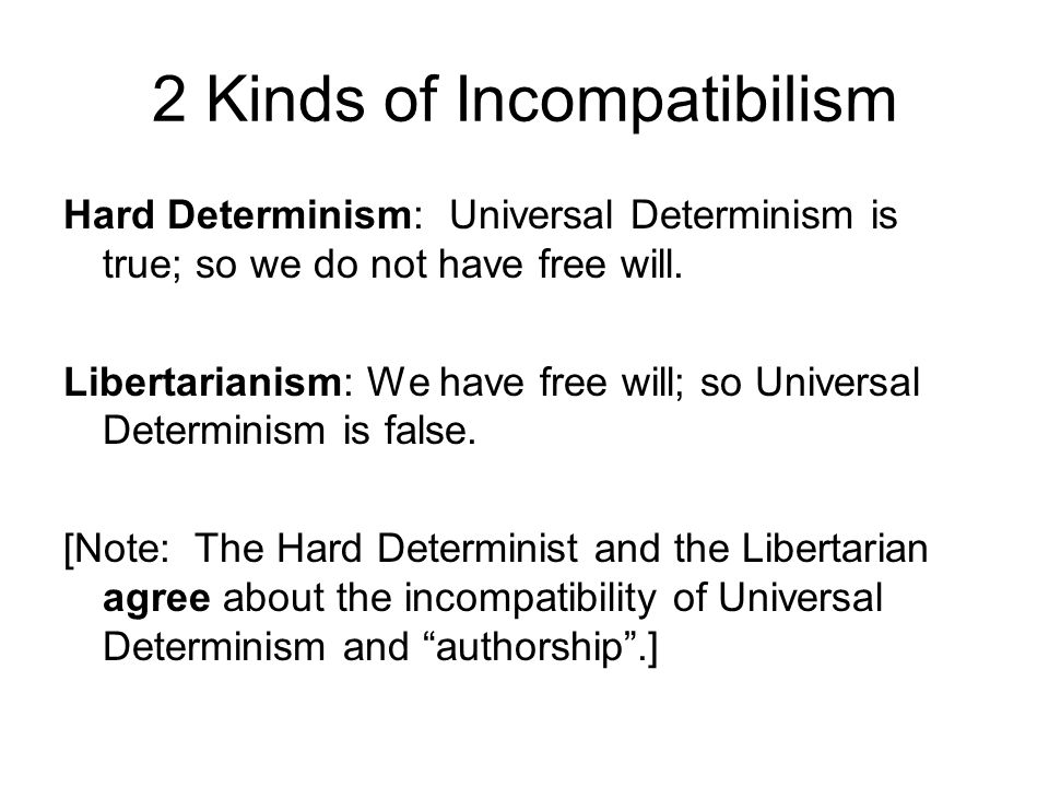 2 Kinds of Incompatibilism