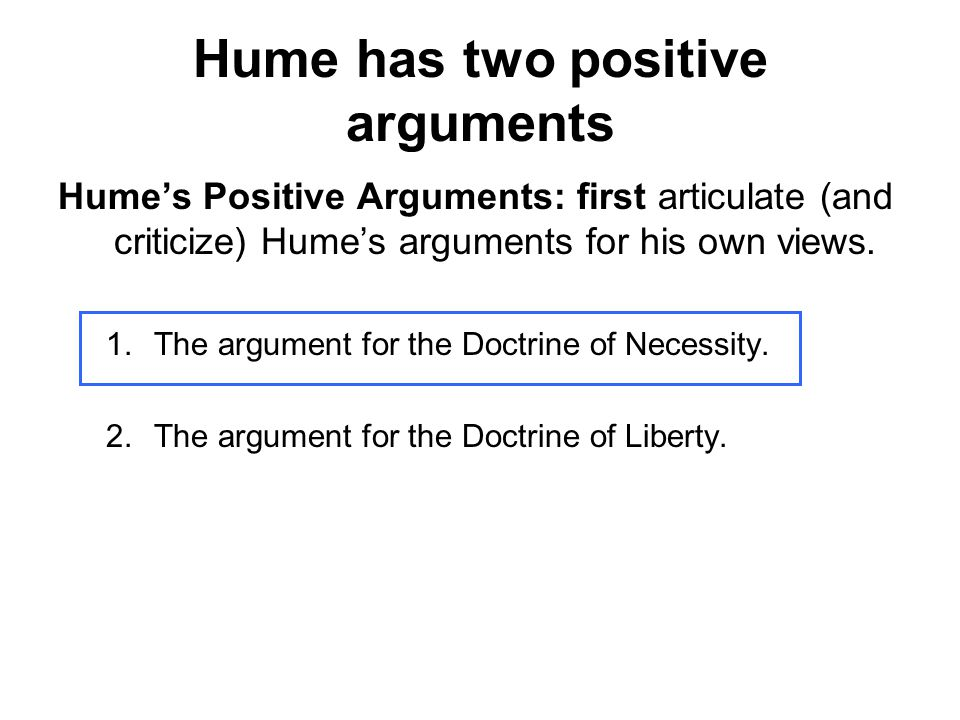 Hume has two positive arguments