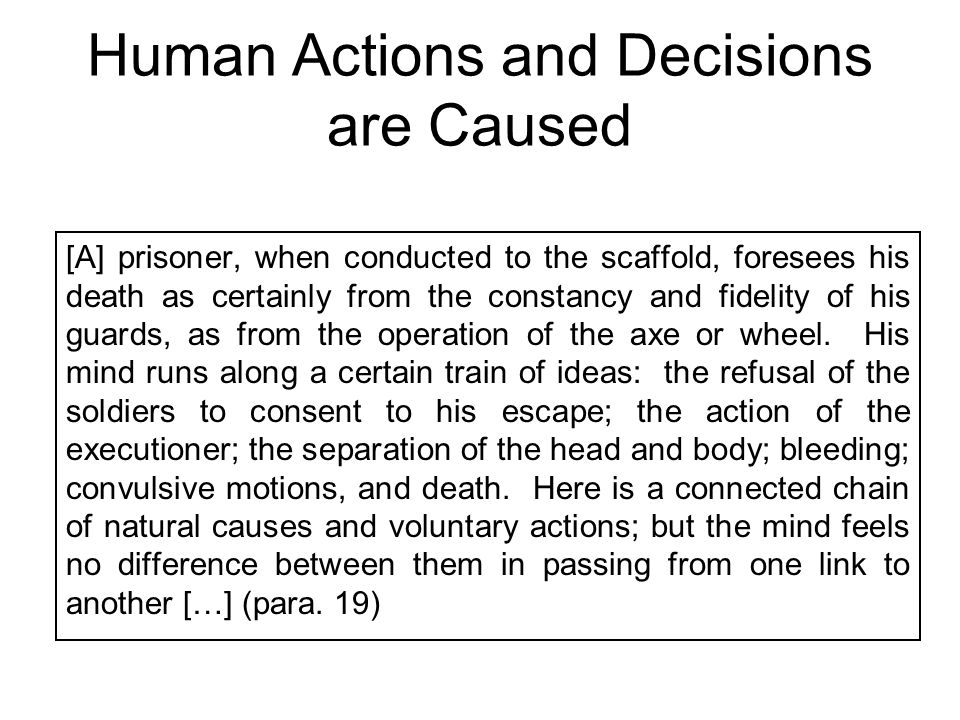 Human Actions and Decisions are Caused