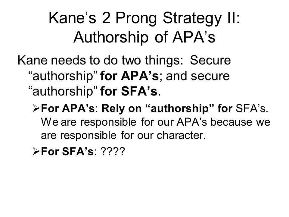Kane's 2 Prong Strategy II: Authorship of APA's