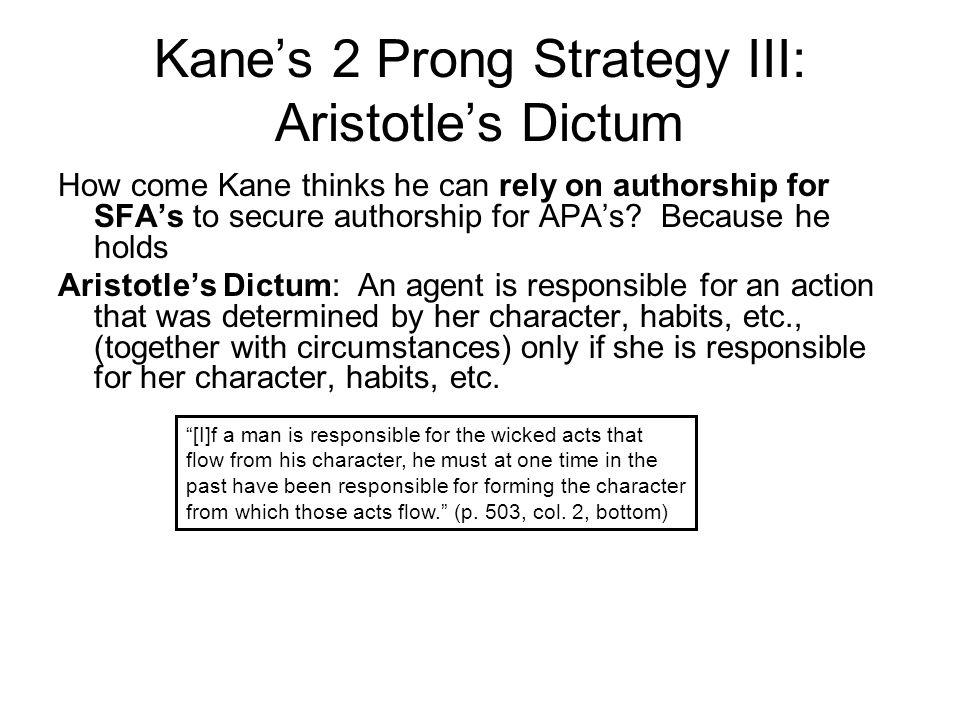 Kane's 2 Prong Strategy III: Aristotle's Dictum
