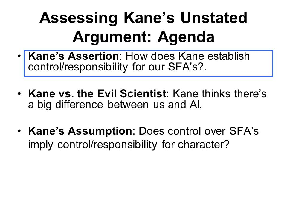 Assessing Kane's Unstated Argument: Agenda