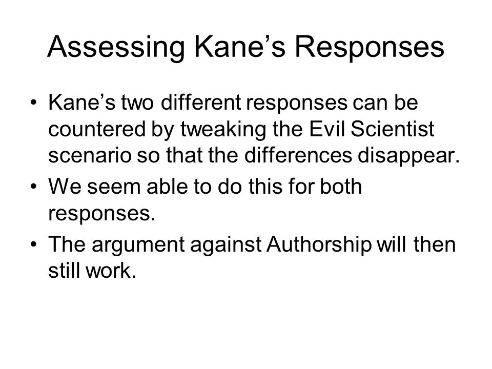 Assessing Kane's Responses