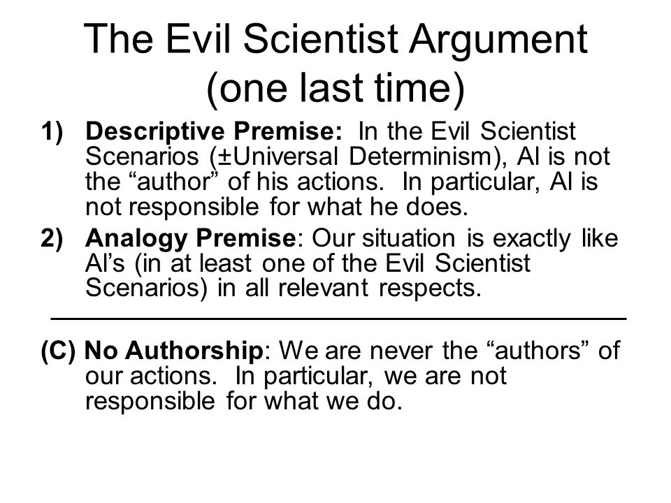 The Evil Scientist Argument (one last time)
