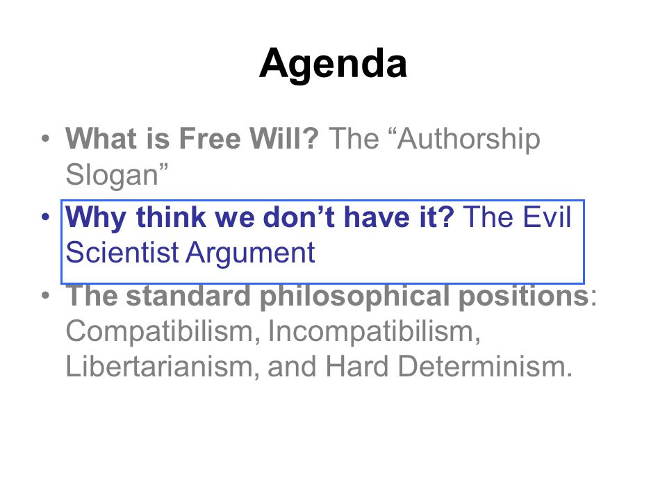 Agenda What is Free Will The Authorship Slogan