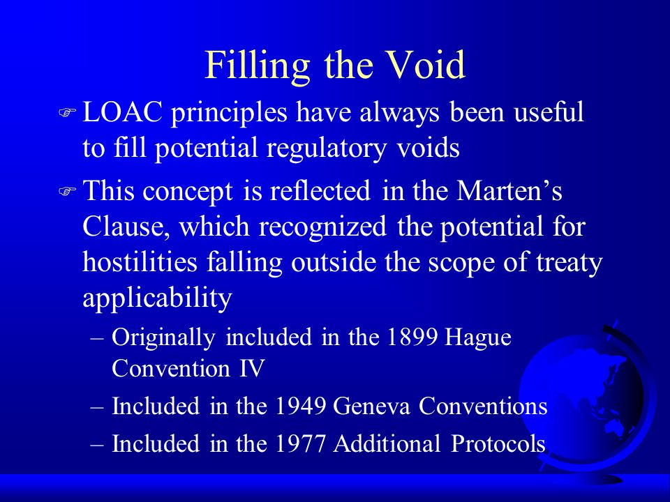 Filling the Void LOAC principles have always been useful to fill potential regulatory voids.