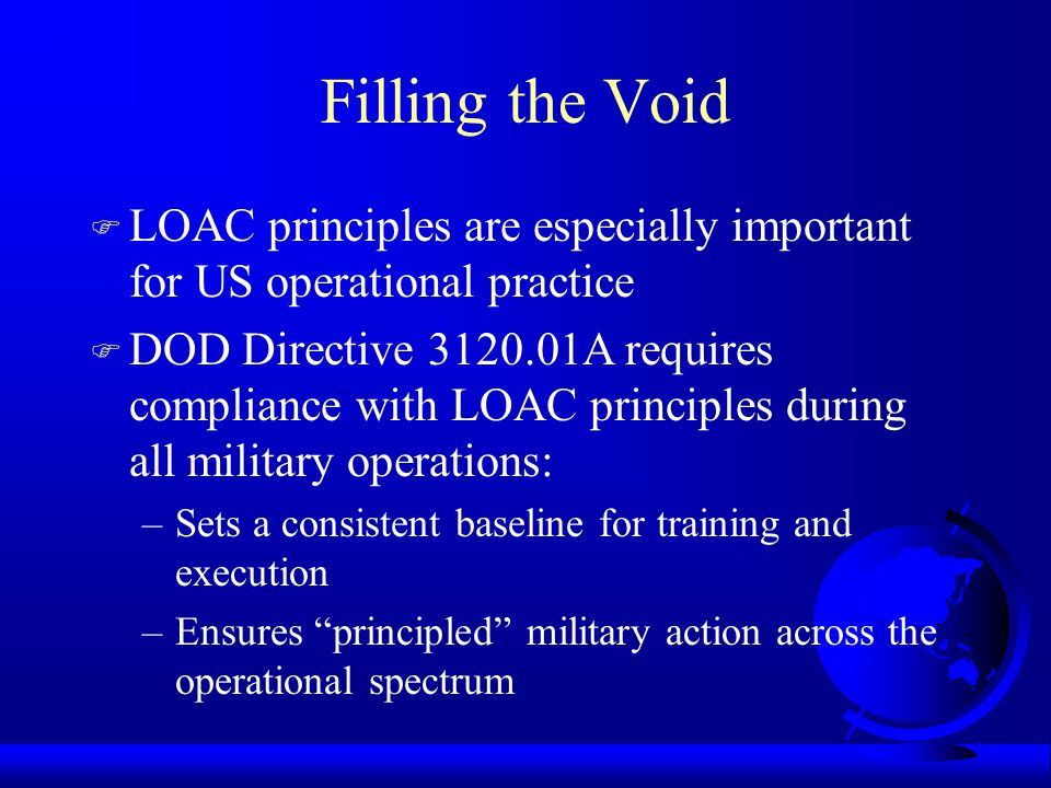 Filling the Void LOAC principles are especially important for US operational practice.