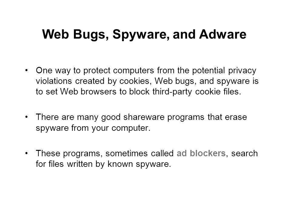 Web Bugs, Spyware, and Adware