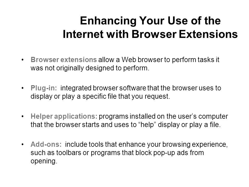 Enhancing Your Use of the Internet with Browser Extensions