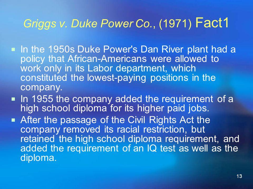 Griggs v. Duke Power Co., (1971) Fact1