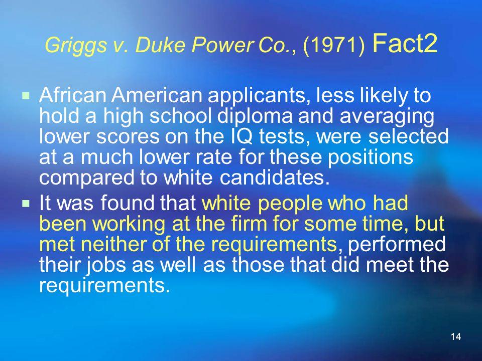 Griggs v. Duke Power Co., (1971) Fact2